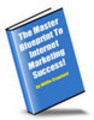 Thumbnail The Master Blueprint to Internet Marketing Success!